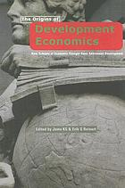 The origins of development economics : how schools of economic thought have addressed development