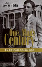 One man's century : from the Deep South to the top of the Big Apple : a memoir