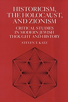 Historicism, the Holocaust, and Zionism : critical studies in modern Jewish thought and history