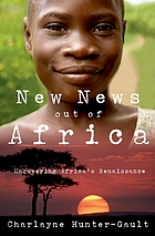 New news out of Africa : uncovering Africa's renaissance