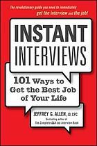 Instant interviews : 101 ways to get the best job of your life