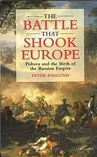 The battle that shook Europe : Poltava and the birth of the Russian Empire