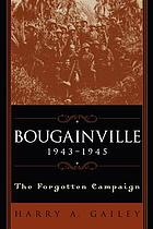 Bougainville, 1943-1945 : the forgotten campaign