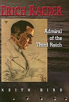 Erich Raeder : Admiral of the Third Reich