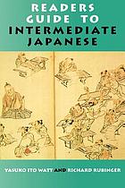 Readers guide to intermediate Japanese : a quick reference to written expressions