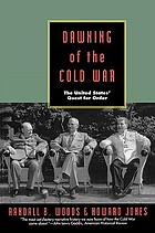 Dawning of the Cold War : the United States' quest for order