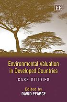 Environmental Valuation in developed countries : case studies