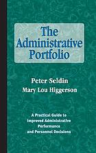 The administrative portfolio : a practical guide to improved administrative performance and personnel decisions