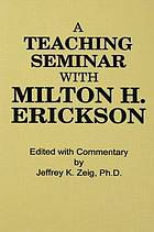 Teaching seminar with Milton H. Erickson, M.D.