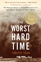 The worst hard time : the untold story of those who survived the great American dust bowl