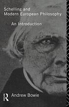 Schelling and modern European philosophy : an introduction