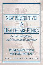 New perspectives in health care ethics : an interdisciplinary and crosscultural approach