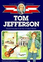 Tom Jefferson : third president of the United States