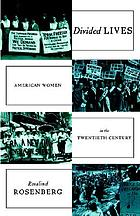Divided lives : American women in the twentieth century