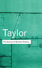 The course of German history : a survey of the development of Germany since 1815
