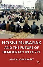 The Mubarak leadership and future of democracy in Egypt