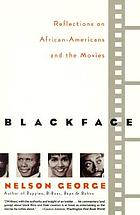 Blackface : reflections on African-Americans and the movies