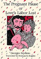 The pregnant pause, or, Love's labor lost
