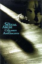 The sexual abuse of children and adolescents