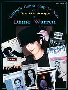 Nothing's gonna stop us now : and the hit songs of Diane Warren, volume 1