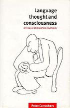 Language, thought, and consciousness : an essay in philosophical psychology