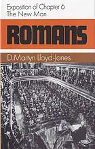 Romans; an exposition of chapter 6, the new man