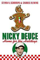 Nicky Deuce : home for the holidays