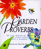 Garden proverbs : if you would be happy all your life --plant a garden