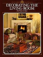 Decorating the living room : 104 projects & ideas