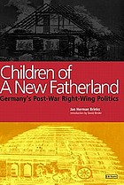 Children of a new fatherland : Germany's post-war right-wing politics