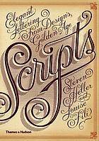 Scripts : elegant lettering from design's golden age