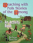 Teaching with folk stories of the Hmong : an activity book