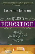 The Queen of Education : rules for making school work