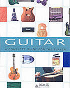 Guitar : a complete guide for the player