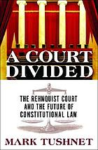 A Court divided : the Rehnquist court and the future of constitutional law