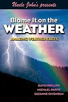 Blame it on the weather : amazing weather facts