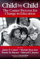 Child by child : the Comer process for change in education