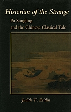 Historian of the strange : Pu Songling and the Chinese classical tale