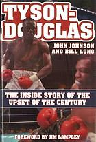 Tyson-Douglas the inside story of the upset of the century