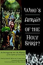 Who's afraid of the Holy Spirit? : an investigation into the ministry of the Spirit of God today