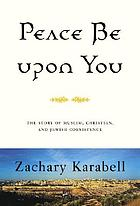 Peace be upon you : the story of Muslim, Christian, and Jewish coexistence