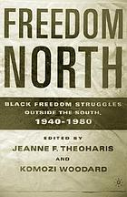 Freedom North : Black freedom struggles outside the South, 1940-1980