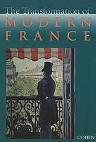 The transformation of modern France : essays in honor of Gordon Wright