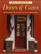 Building doors & gates : instructions, techniques, and over 100 designs