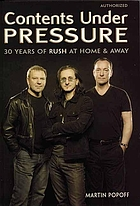 Contents under pressure : 30 years of Rush at home & away