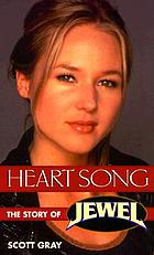 Heart song : the story of Jewel
