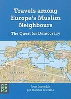 Travels among Europe's Muslim neighbours : the quest for democracy
