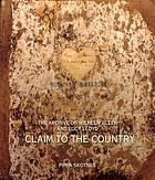 Claim to the country : the archive of Wilhelm Bleek and Lucy Lloyd