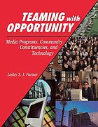 Teaming with opportunity : media programs, community constituencies, and technology