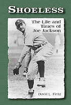 Shoeless : the life and times of Joe Jackson